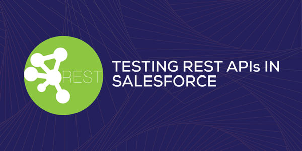 Learn How To Test Rest API In Salesforce